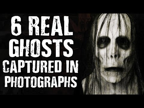 6 REAL GHOSTS Captured In PHOTOGRAPHS