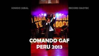 Comando Gaf En Vivo Desde Peru
