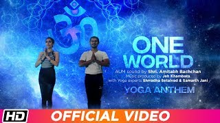 One World Yoga Anthem | The Yoga Institute | Amitabh Bachchan | Shrradha Setalvad