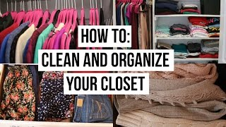 How To: Clean And Organize Your Closet!