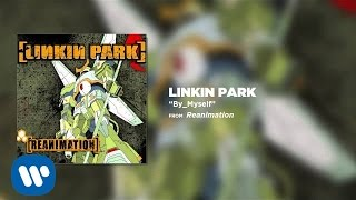 Gambar cover By_Myself - Linkin Park (Reanimation)