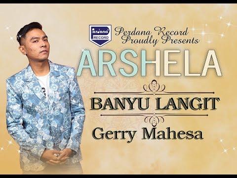 Gerry Mahesa - Banyu Langit - Arshela