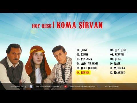 Koma Şirvan - Bolbol