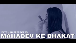 bhole nath | भोले नाथ के भगत | official Kawad Song | Dj Song 2018 - Kay3 , Rapper Deeps