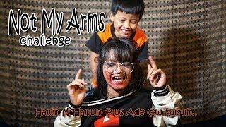Not My Arms Challenge Hanin Hanum Plus Ade Gw Rusuh