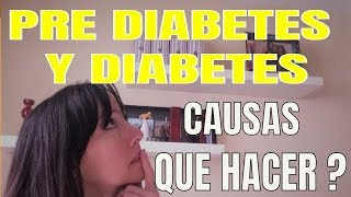 PRE DIABETES Y DIABETES - CAUSAS Y QUE HACER ana contigo