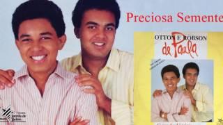 Otton e Robson de Paula - Preciosa Semente (LP Grande Vitória) 1988