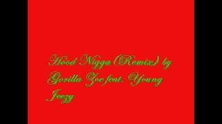 Hood Nigga(Remix) by Gorilla Zoe feat. Young Jeezy