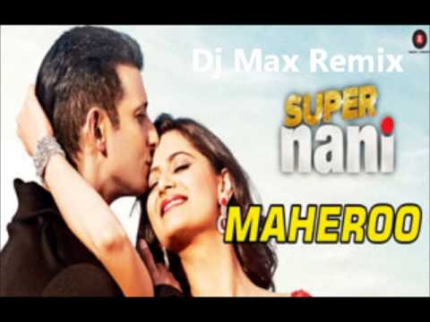 Maheroo Maheroo (Super Nani)- DjMax Remix