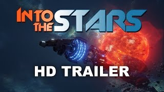 Into The Stars - Early Access Trailer
