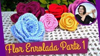 FLOR EM CROCHE ENROLADA – MODELO 1 – PARTE 1