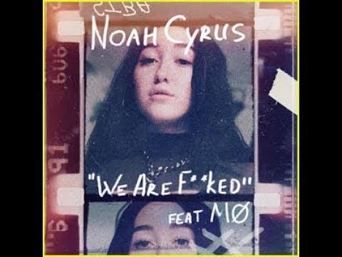 Free Download Noah Cyrus-we Are F**ked(lyrics Video) Mp3 dan Mp4