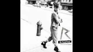 We Found Love MP3 download!!!!!!!!!!!!!!!!!!!