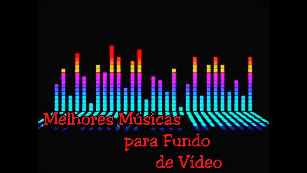 Melhores Músicas Para Fundo De Vídeos Youtube