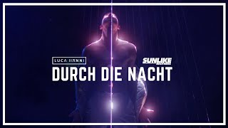 Смотреть клип Luca Hänni & Sunlike Brothers - Durch Die Nacht
