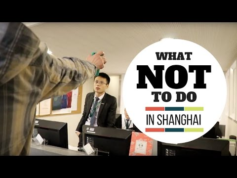 What NOT to do in Shanghai CHINA