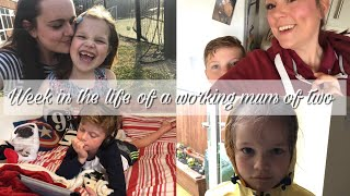 WEEK IN THE LIFE OF A BUSY WORKING MUM/MOM OF TWO