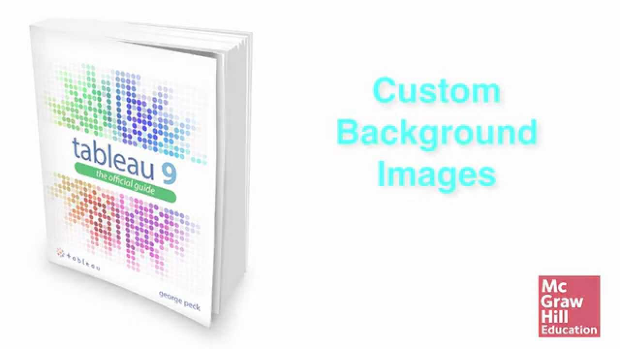 Tableau 9 add background image - Tableau Training Chapter 7 Custom Background Images