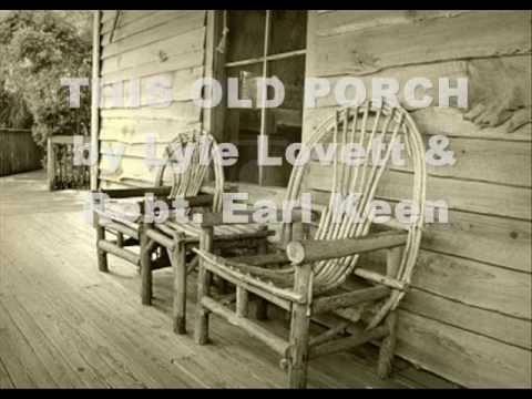 Glenn Martin - THIS OLD PORCH - Lyle Lovett & Robt. Earl Keen (Cover)