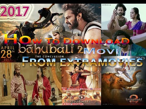 How to Download Movies From ExtramoviesBahubali 2The Conclusion HD 2017 Videos