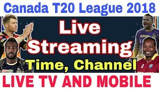 LIVE STREAMING Of Global T20 Canada Premier League 2018 | Live Tv Channel And Mobile |