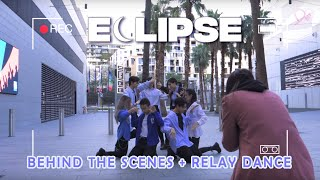"[KPOP IN PUBLIC BEHIND] GOT7 - ""ECLIPSE"" BEHIND THE SCENES AND RELAY DANCE"
