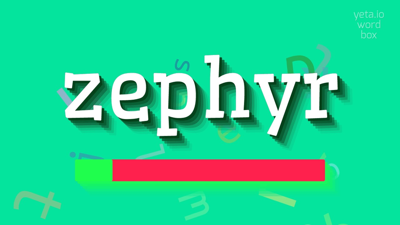 """How to say """"zephyr""""! (High Quality Voices)"""