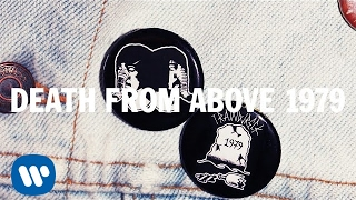 Death From Above 1979 - Trainwreck 1979 [Official Audio]