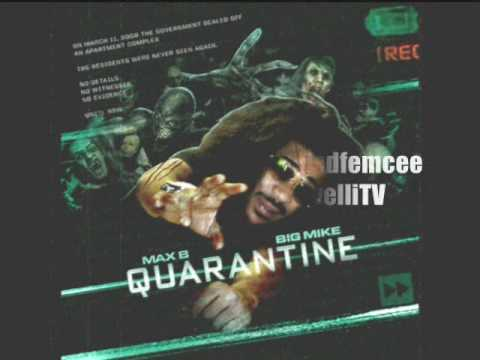 Max B -West Coast Freestyle Prt 1 (Quarantine) *09 Shit*