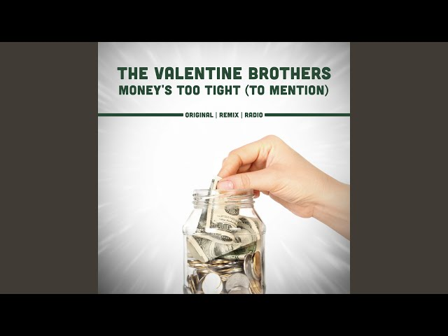Moneyu0027s Too Tight To Mention (Radio Original)   Valentine Brothers | Shazam