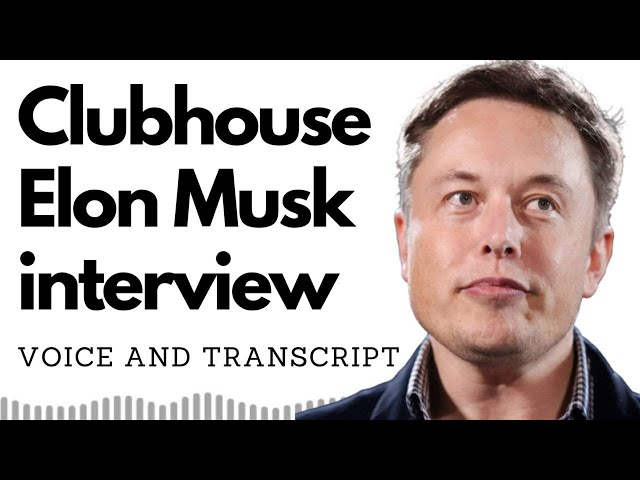 Clubhouse Elon Musk interview