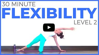 30 Minute Yoga for Flexibility | Level 2