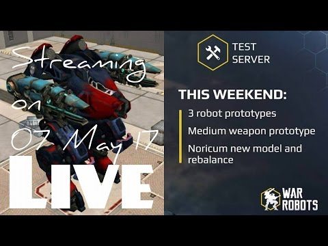 War Robots Test Server Live Streaming - New Weapons Prototype and much more (read description)