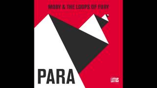 Moby & The Loops Of Fury - Para