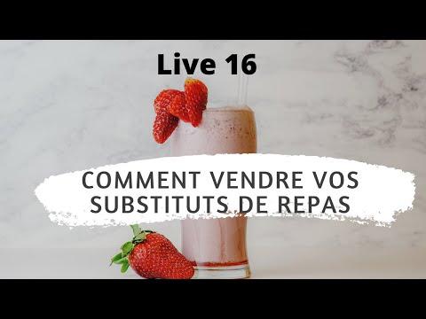 Live 16 Comment vendre des Substituts de Repas ?