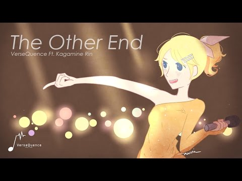 VerseQuence ft. Kagamine Rin  The Other End Original