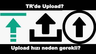 Upload Nedir? Upload gereklimi?