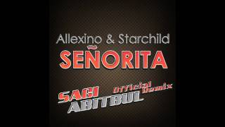 Allexinno & Starchild - Senorita (Sagi Abitbul Official Remix) TETA