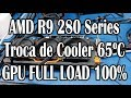 Getechinf #Lab229 - R9 280 Series - Triple Cooler Adaptado 65ºC - Também Erramos