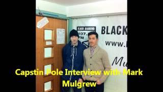 Capstin Pole Interview with Mark Mulgrew on Black Diamond FM Part 2