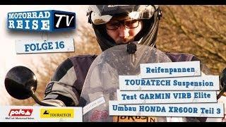 Motorradreise.TV Folge 16 -- Reifenpanne, TOURATECH Suspension, GARMIN VIRB Elite u.V.m.