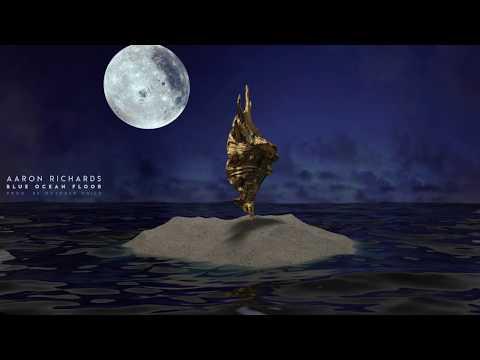 Aaron Richards - Blue Ocean Floor (prod. by October Child)