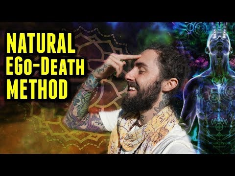 How to Have a Natural Ego-Death!