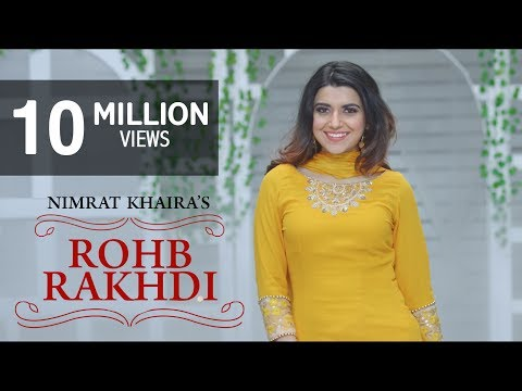 Nimrat Khaira - Rohab Rakhdi (Full Video Song) | Panj-aab Records | Preet Hundal | Latest Song 2019