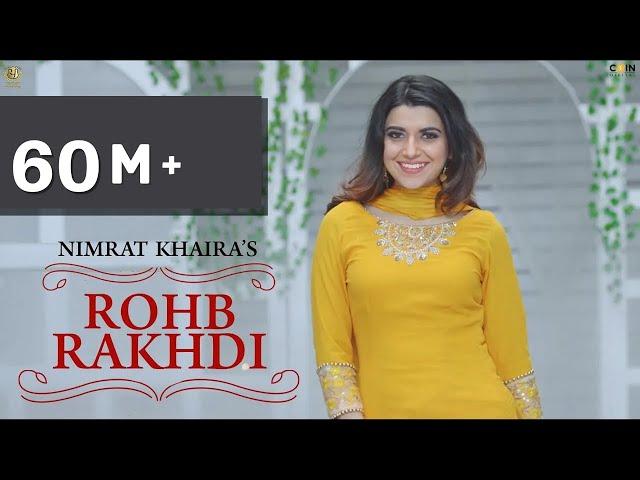 Nimrat Khaira - Rohab Rakhdi (Full Video Song) | Panj-aab Records | Preet Hundal | Latest Song 2019