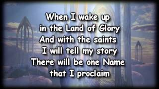 The Only Name  (Yours Will Be) Big Daddy Weave Worship Video with lyrics