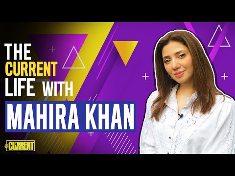 Mahira Khan | The Current Life