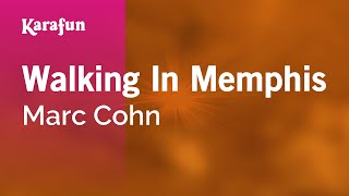 Karaoke Walking In Memphis - Marc Cohn *
