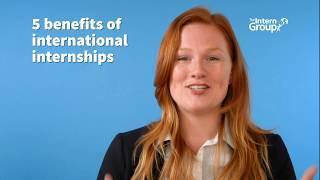 Benefits Of International Internships - The Intern Group