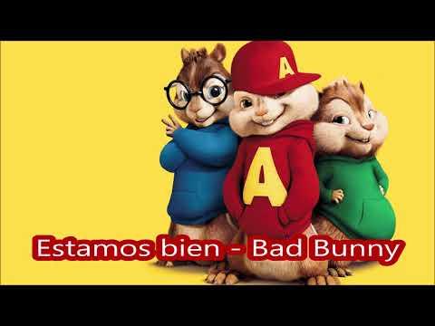 Estamos Bien Bad Bunny - Alvin Y Las Ardillas